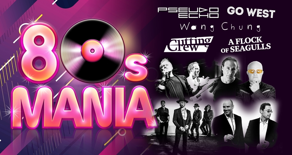 80s Mania | Go West | Pseudo Echo | A Flock of Seagulls | The Cutting Crew | Wang Chung
